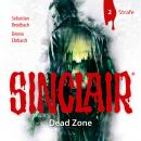 Sinclair, Staffel 1: Dead Zone, Folge 2: Strafe Audiobook