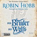 Der Bruder des Wolfs - Die Chronik der Weitseher 2 (Ungekürzt) Audiobook