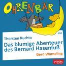 Ohrenbär - eine OHRENBÄR Geschichte, Folge 104: Das blumige Abenteuer des Bernard Hasenfuß (Hörbuch  Audiobook