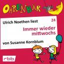 Ohrenbär - eine OHRENBÄR Geschichte, Folge 24: Immer wieder mittwochs (Hörbuch mit Musik) Audiobook
