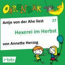 Ohrenbär - eine OHRENBÄR Geschichte, Folge 27: Hexerei im Herbst (Hörbuch mit Musik) Audiobook