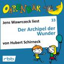 Ohrenbär - eine OHRENBÄR Geschichte, Folge 33: Der Archipel der Wunder (Hörbuch mit Musik) Audiobook
