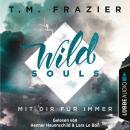 Mit dir für immer - Wild Souls, Band 2 Audiobook