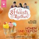 Höhen und Tiefen - 3hearts2gether, Band 6 (ungekürzt) Audiobook