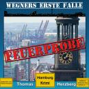 Feuerprobe - Wegners erste Fälle - Hamburg Krimi, Band 2 (ungekürzt) Audiobook