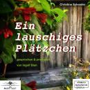 Ein lauschiges Plätzchen (ungekürzt) Audiobook
