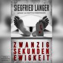 Zwanzig Sekunden Ewigkeit (ungekürzt) Audiobook