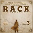 Rack - Geheimprojekt 25, Folge 3 (ungekürzt) Audiobook
