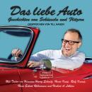 Das liebe Auto - Geschichten von Schüsseln und Flitzern (ungekürzt) Audiobook