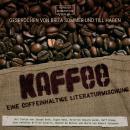 Kaffee - Eine coffeinhaltige Literaturmischung (ungekürzt) Audiobook
