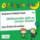 Ohrenbär - eine OHRENBÄR Geschichte, 7, Folge 69: Weltwunder gibt es immer wieder (Hörbuch mit Musik Audiobook