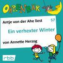 Ohrenbär - eine OHRENBÄR Geschichte, 6, Folge 57: Ein verhexter Winter (Hörbuch mit Musik) Audiobook