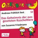 Ohrenbär - eine OHRENBÄR Geschichte, 6, Folge 59: Das Geheimnis der ausgesetzten Kuscheltiere (Hörbu Audiobook