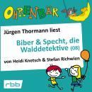Ohrenbär - eine OHRENBÄR Geschichte, 6, Folge 62: Ohrenbär: Biber & Specht, die Walddetektive, Teil  Audiobook