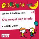 Ohrenbär - eine OHRENBÄR Geschichte, 5, Folge 46: Otti mopst sich wieder (Hörbuch mit Musik) Audiobook