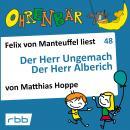 Ohrenbär - eine OHRENBÄR Geschichte, 5, Folge 48: Der Herr Ungemach - Der Herr Alberich (Hörbuch mit Audiobook