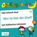 Ohrenbär - eine OHRENBÄR Geschichte, 5, Folge 51: Wer ist hier der Chef? (Hörbuch mit Musik) Audiobook