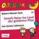 Ohrenbär - eine OHRENBÄR Geschichte, 5, Folge 55: Snoofs Reise ins Land der goldenen Pilze (Hörbuch  Audiobook