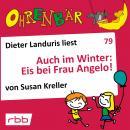 Ohrenbär - eine OHRENBÄR Geschichte, 8, Folge 79: Auch im Winter: Eis bei Frau Angelo! (Hörbuch mit  Audiobook