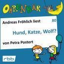 Ohrenbär - eine OHRENBÄR Geschichte, 8, Folge 80: Hund, Katze, Wolf? (Hörbuch mit Musik) Audiobook