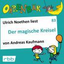 Ohrenbär - eine OHRENBÄR Geschichte, 8, Folge 83: Der magische Kreisel (Hörbuch mit Musik) Audiobook