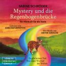 Mystery und die Regenbogenbrücke - Ein Hörbuch für die Seele (ungekürzt) Audiobook