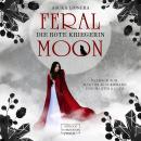 Die rote Kriegerin - Feral Moon, Band 1 (unabridged) Audiobook