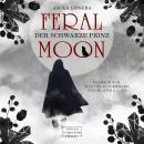 Der schwarze Prinz - Feral Moon, Band 2 (ungekürzt) Audiobook