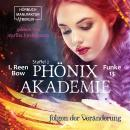 Folgen der Veränderung - Phönixakademie 13, Band 13 (ungekürzt) Audiobook