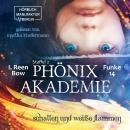 Schatten und weiße Flammen - Phönixakademie 14, Band 14 (ungekürzt) Audiobook