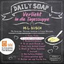 Leider abgelaufen - Daily Soap - Verliebt in die Tagessuppe - Dienstag, Band 2 (ungekürzt) Audiobook