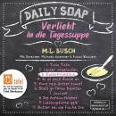Katerfrühstück - Daily Soap - Verliebt in die Tagessuppe - Mittwoch, Band 3 (ungekürzt) Audiobook