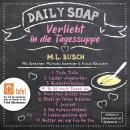 Es ist noch Suppe da - Daily Soap - Verliebt in die Tagessuppe - Donnerstag, Band 4 (ungekürzt) Audiobook