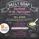 Haut rein dattet rumst! - Daily Soap - Verliebt in die Tagessuppe - Freitag, Band 5 (ungekürzt) Audiobook