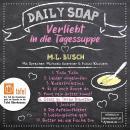 Stets zu Ihren Diensten - Daily Soap - Verliebt in die Tagessuppe - Samstag, Band 6 (ungekürzt) Audiobook