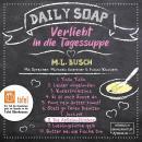 Die Apfelaufkleber - Daily Soap - Verliebt in die Tagessuppe - Montag, Band 8 (ungekürzt) Audiobook