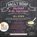 Butter bei die Fische tun - Daily Soap - Verliebt in die Tagessuppe - Mittwoch, Band 10 (ungekürzt) Audiobook