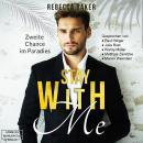 Stay with me - Zweite Chance im Paradies (ungekürzt) Audiobook