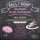 Laber Rhabarber - Daily Soap - Verliebt in die Nachspeise - Montag, Band 1 (ungekürzt) Audiobook