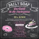 Oben ohne - Daily Soap - Verliebt in die Nachspeise - Mittwoch, Band 3 (ungekürzt) Audiobook