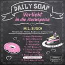 Missgeschicke - Daily Soap - Verliebt in die Nachspeise - Dienstag, Band 9 (ungekürzt) Audiobook
