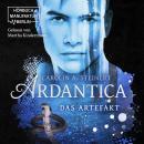 Ardantica, Band 2: Das Artefakt (ungekürzt) Audiobook
