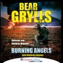 Burning Angels - Jagd durch die Wildnis (Ungekürzt) Audiobook