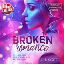 Broken Romance (ungekürzt) Audiobook