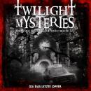 Twilight Mysteries, Folge 3: Das letzte Opfer Audiobook