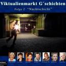 Viktualienmarkt G'schichten, Folge 2: Nachtschicht Audiobook