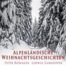 Alpenländische Weihnachtsgeschichten Audiobook