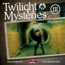 Twilight Mysteries, Die neuen Folgen, Folge 3: Phantom Audiobook