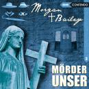 Morgan & Bailey, Folge 3: Mörder unser Audiobook