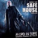 Mord in Serie, Folge 22: Safe House Audiobook